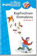 miniLÜK: Kopfrechnen Einmaleins, Lernheft, 32 Seiten, von 7 - 9 Jahren