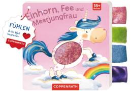 Mein Fühl-Laschenbuch: Einhorn, Fee und Meerjungfrau: Fühlen und die Welt begreifen, Pappbilderbuch, 10 Seiten, ab 1 Jahr